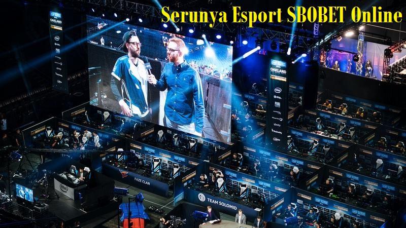 Serunya Esport SBOBET Online
